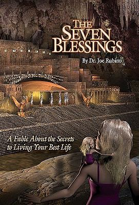 Seven Blessings : A Fable about the Secrets to Living Your Best Life: the Legends of Light Trilogy Series