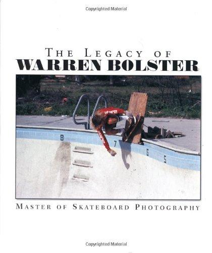 The Legacy of Warren Bolster: Master of Skateboard Photography