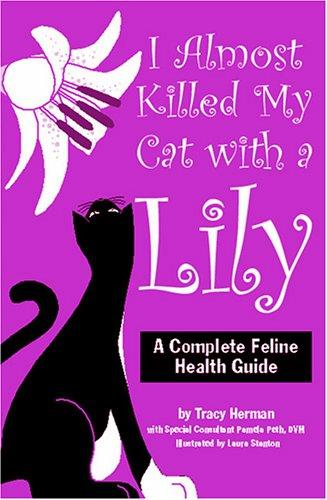 I Almost Killed My Cat with a Lily: A Complete Feline Health Guide
