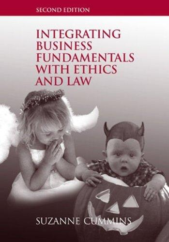 Integrating Business Fundamentals with Ethics and Law Second Edition