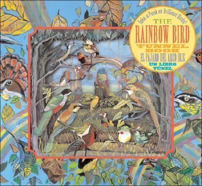 Rainbow Bird Tunnel Book/'el Pajaro Del Arco Iris Un Libro Tunel