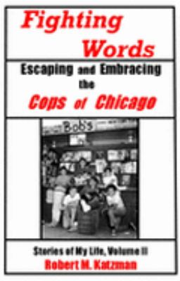 Fighting Words #2: Escaping and Embracing the Cops of Chicago
