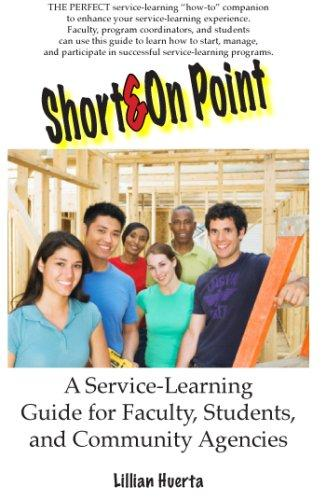 Short & On Point: A Service-Learning Guide for Faculty, Students and Community Agencies