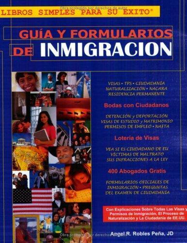 Gua y Formularios de Inmigracin (U.S. Immigration Guide and Forms) (Spanish Edition)