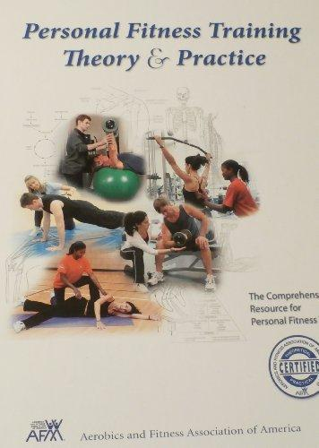 PERSONAL FITNESS TRAINING THEORY & PRACTICE