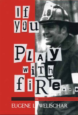 If You Play with Fire