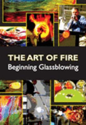 Art of Fire - Beginning Glassblowing