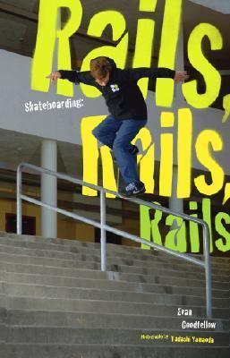 Skateboarding: Rails, Rails, Rails