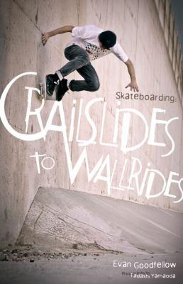 Skateboarding: Crailslides to Wallrides