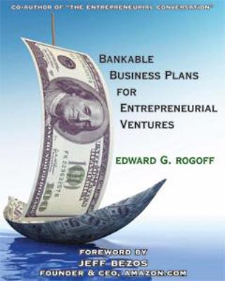 Bankable Business Plans for Entrepreneurial Ventures: Textbook Edition