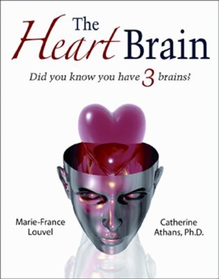 Heart Brain : Did You Know You Have 3 Brains?