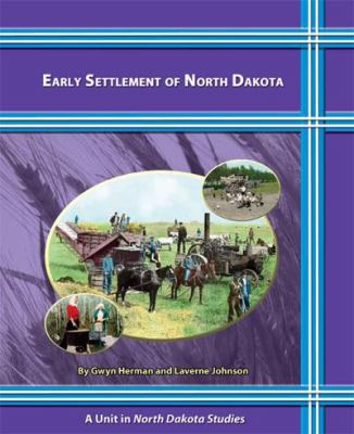 Early Settlement of North Dakota