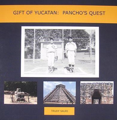 Gift of Yucatan Pancho's Quest