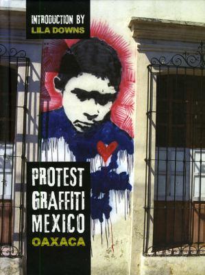 Protest Graffiti Mexico: Oaxaca