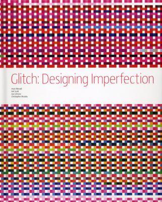 Glitch: Designing Imperfection
