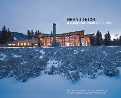 Bohlin Cywinski Jackson: Grand Teton