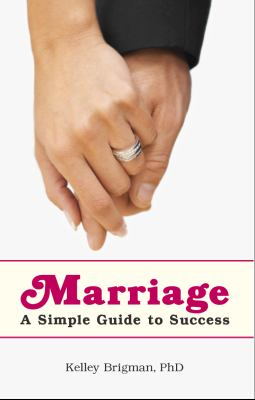 Marriage: A Simple Guide to Success