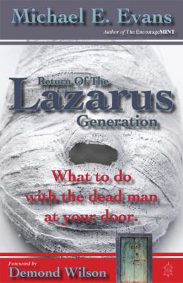Return Of The Lazarus Generation - What to do with the dead man at your door.