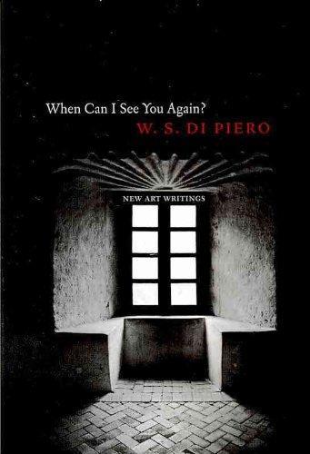 When Can I See You Again: New Art Writings