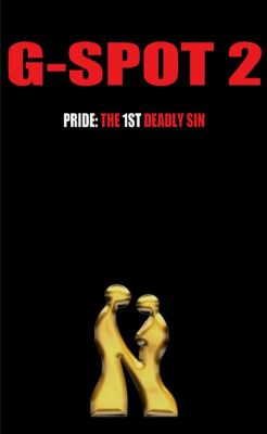G-Spot 2 : Pride: the 1st Deadly Sin: the Seven Deadly Sins