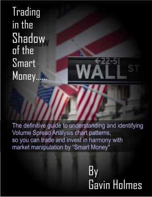 Trading In the Shadow of the Smart Money (Volume 1)