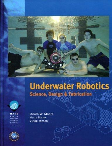 Underwater Robotics: Science, Design & Fabrication