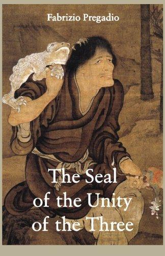 The Seal of the Unity of the Three: A Study and Translation of the Cantong qi, the Source of the Taoist Way of the Golden Elixir