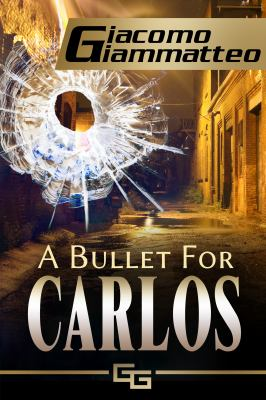 Bullet for Carlos : Blood Flows South Book 1