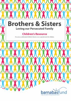 Brothers and Sisters : Loving Our Persecuted Family