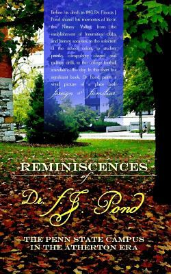Reminiscences of Dr. F. J. Pond : The Penn State Campus in the Atherton Era