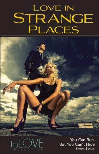 Love In Strange Places: TruLOVE Collection