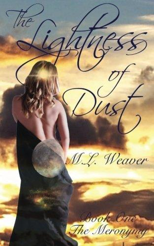 The Lightness of Dust: Book One of The Meronymy