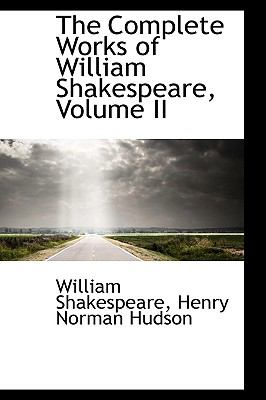 the complete works of shakespeare 2 essay William shakespeare and his works essay - william shakespeare, the figure to whom the most influential works of literature in history are credited, was born in april of 1564 (the exact date is approximated as april 23rd, also the date given as his death fifty-two years later) in stratford, england to john and mary shakespeare.