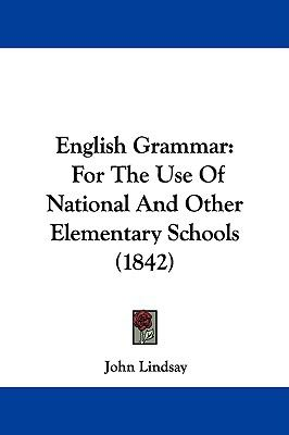 English Grammar: For the Use of National and Other Elementary Schools (1842)