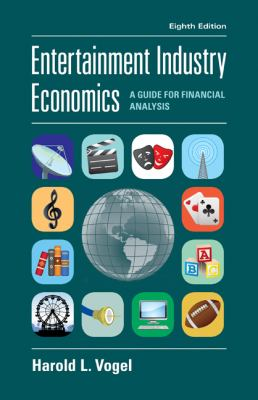 Entertainment Industry Economics : A Guide for Financial Analysis