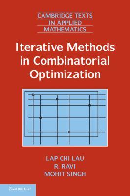Iterative Methods in Combinatorial Optimization (Cambridge Texts in Applied Mathematics)