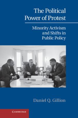The Political Power of Protest: Minority Activism and Shifts in Public Policy (Cambridge Studies in Contentious Politics)