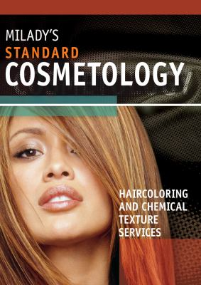 Milady's Standard Cosmetology: Hair Coloring and Texturing (First Edition)