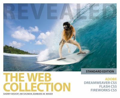 The Web Collection Revealed Standard Edition: Adobe Dreamweaver CS5, Flash CS5 and Fireworks CS5 (Adobe Creative Suite)