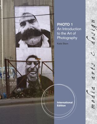 Photo 1: An Introduction to the Art of Photography. Katie Stern