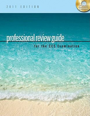 Professional Review Guide for the CCS Examination, 2011 Edition