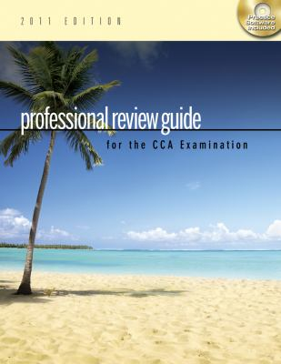 Professional Review Guide for the CCA Examination, 2011 Edition