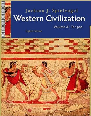 Western Civilization: Volume A: To 1500