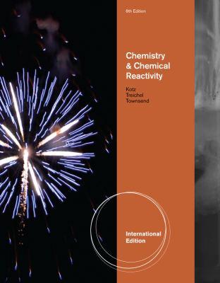 Chemistry and Chemical Reactivity. John C. Kotz, Paul M. Treichel, John R. Townsend