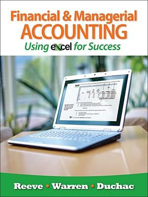 Financial and Managerial Accounting Using Excel for Success (with Accounting CourseMate with eBook Printed Access Card)