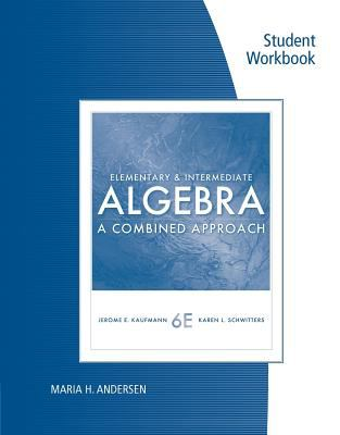 Elementary and Intermediate Algebra : A Combined Approach