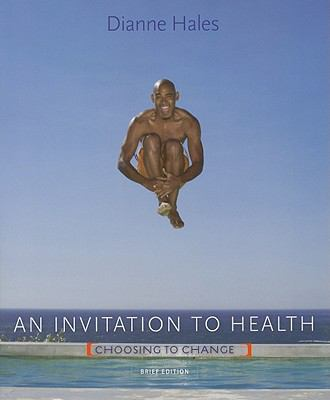 An Invitation to Health: Choosing to Change, Brief Edition (Text Only)