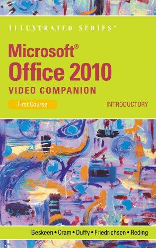 Microsoft Office 2010 Illustrated Introductory Video Companion DVD for Beskeen/Cram/Duffy/Friedrichsen/Reding's Microsoft Office 2010: Illustrated Introductory, First Course