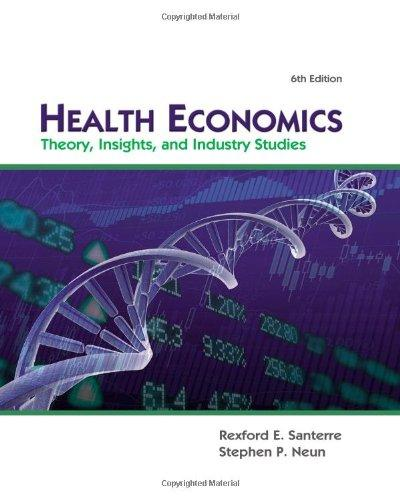 Health Economics (with Economic Applications and InfoTrac 2-Semester Printed Access Card) (Upper Level Economics Titles)