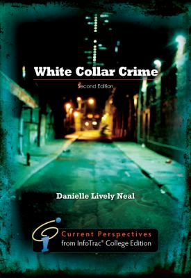 White Collar Crime : Current Perspectives from InfoTrac